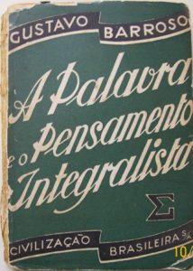 A PALAVRA E O PENSAMENTO INTEGRALISTA - GUSTAVO BARROSO