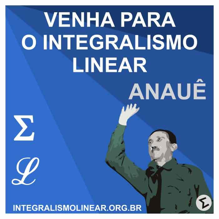 Venha Para o Integralismo Linear