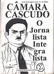 CAMARA CASCUDO, FOLCLORISTA E INTEGRALISTA